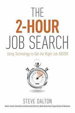The 2-Hour Job Search : Using Technology to Get the Right Job Faster by Steve Da