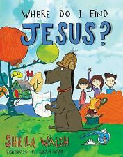 Where Do I Find Jesus? by Sheila Walsh (2017, Hardcover)