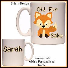 "Personalised ""Oh! For Fox Sake"" Mug - Cute, Funny - Coffee Tea - Name Gift Idea"