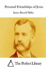 Personal Friendships of Jesus by Miller, James Russell -Paperback