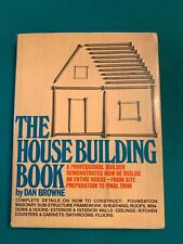 The Housebuilding Book by Dan Browne (1974, Hardcover) 182 pages