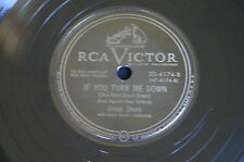 DINAH SHORE   78T   IF YOU TURN ME DOWN / SWEET VIOLETS   RCA VICTOR 4174