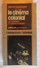 Le cinéma colonial par Pierre Boulanger – de l'atlantide à Lawrence d'Arabie – 1