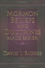 Mormon Beliefs and Doctrines made Easier by David J Ridges