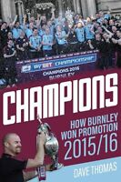 Champions - How Burnley FC Won Promotion 2015/16 The Clarets Season Review book