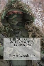 The Guerrilla Sniper Tactics Handbook~tactics, techniques, & procedures~NEW 2016