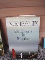 Ein Kreuz in Sibirien, ein Roman von Heinz G. Konsalik
