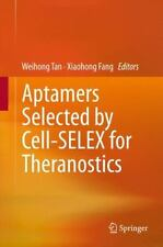 Aptamers Selected by Cell-SELEX for Theranostics (2015, Hardcover)