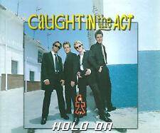 CAUGHT IN THE ACT - Hold on