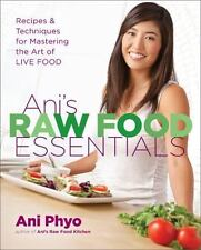 Ani's Raw Food Essentials: Recipes and Techniques for Mastering the-ExLibrary
