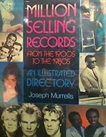 Million Selling Records from the 1900s to the 1980s : An Illustrated Directory