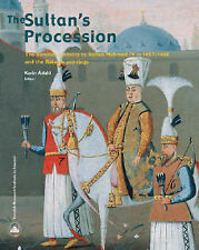 The Sultan's Procession: The Swedish Embassy to Sultan Mehmed IV in 1657-1658 an