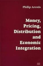 Money, Pricing, Distribution and Economic Integration by P. Arestis (1997,.