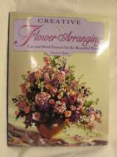 Creative Flower Arranging: Cut and Dried Flowers for the Beautiful Home, Ryan, T