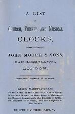 A List of Church, Turret and Musical Clocks, Manufactured by John Moore and...