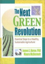 The Next Green Revolution: Essential Steps to a Healthy, Sustainable...