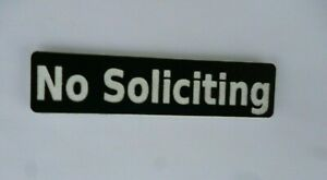 Laser Engraved Acrylic No Soliciting Sign.Black w/White or White w/Black Letters