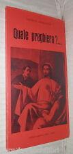 QUALE PREGHIERA Michele Ambrosino Laurenziana 1974 75 Religione Cattolica Chiesa