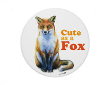 Cute As A Fox pin badge 7.7cm diameter
