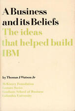 Business and Its Beliefs: The Ideas that Helped Build IBM by Thomas J. Watson Jr