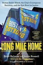 Long Mile Home : Boston Under Attack, the City's Courageous Recovery and the Epi