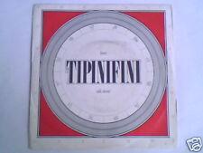 """TIPINIFINI Fever 7"""" ITALO DISCO CLAUDIO CECCHETTO"""