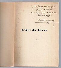 JEAN MALO-RENAULT L'ART DU LIVRE 1931 ILLUS. DEDICACE à A. MEYNIER BIBLIOPHILIE