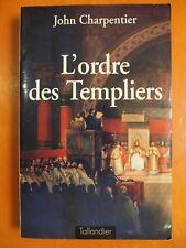 L'ordre des Templiers. John Charpentier. Roman éditions Tallandier