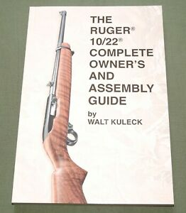 """""""RUGER 10/22 COMPLETE OWNER'S & ASSEMBLY GUIDE"""" HUNTING RIFLE GUN REFERENCE BOOK"""