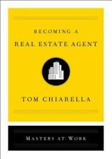 Becoming a Real Estate Agent by Tom Chiarella: Used
