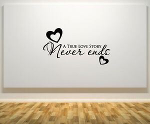 A True Love Story Never Ends -  Bedroom Wall Art Decal Sticker Picture Decorate