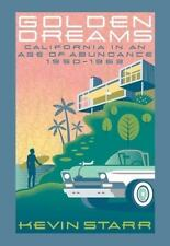 Golden Dreams: California in an Age of Abundance, 1950-1963 (Paperback or Softba