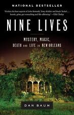 Nine Lives : Mystery, Magic, Death, and Life in New Orleans by Dan Baum...