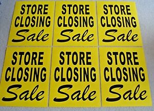(6) STORE CLOSING SALE Window SIGNS  17.5 x 23 Black on Yellow Paper