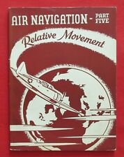 WWII USN 1943 Manual AIR NAVIGATION - PART 5 Relative Movement FLIGHT TRAINING