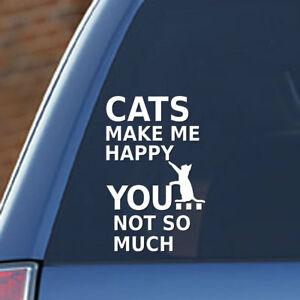 CATS MAKE ME HAPPY  YOU...NOT SO MUCH, Great for the cat lover! Pet, Toy, Nip