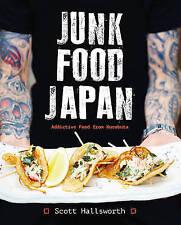 Junk Food Japan: Addictive Food from Kurobuta by Scott Hallsworth (Hardback, 2017)