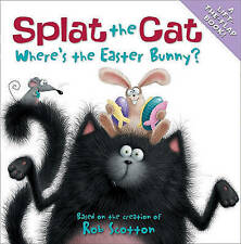 NEW Splat the Cat: Where's the Easter Bunny? by Rob Scotton