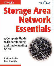 Storage Area Network Essentials: A Complete Guide to Understanding and Implement