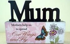 """MOTHERS HELP US SPREAD OUR WINGS & FLY"" TIMBER & METAL TABLE TOP SIGN! BN"