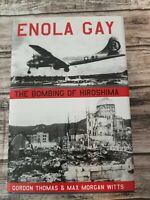 Enola Gay : The Bombing of Hiroshima by M. Witts and Gordon Thomas (Hardcover)