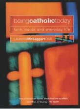 Being Catholic Today,Laurence McTaggart