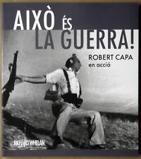 Richard Whelan. Aixo és la guerra. Robert CAPA en accio. Steidl, 2009.