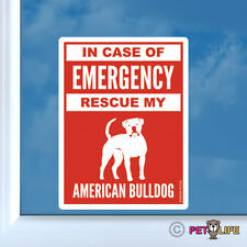 In Case of Emergency Rescue My American Bulldog Sticker Die Cut Vinyl - 2 bully