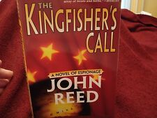 The Kingfisher's Call by John Reed  Espionage Spi  2003 PB  MINT