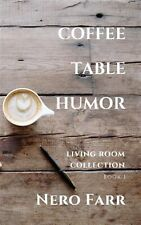 Coffee Table Humor: Book 1 by Farr, Nero -Paperback
