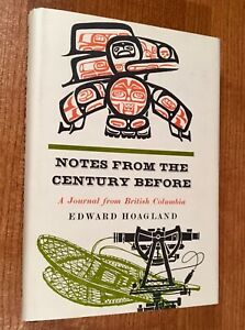 NOTES FROM THE CENTURY BEFORE: A Journal from British Columbia (HC/DJ) 1st Ed.