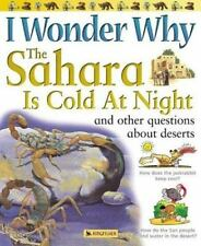 I Wonder Why the Sahara is Cold at Night: and Other Questions About Deserts - Ac