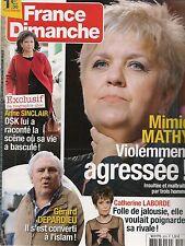 FRANCE DIMANCHE N° 3578--MIMIE MATHY AGRESSE/ANNE SINCLAIR & DSK/DEPARDIEU