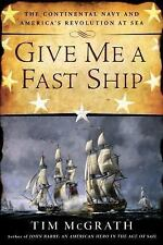 *NEW* Give Me A Fast Ship by Tim McGrath *FREE SHIPPING* GREAT CHRISTMAS GIFT HC